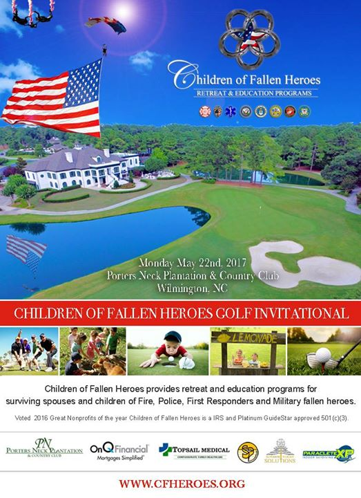 Children of Fallen Heroes Golf Invitational at Porters Neck Plantation Country Club on Monday May 22nd, 2017. 100% of the profits will go to surviving spouses and children of Fire, Police, EMT and Military fallen heroes. The funds will also stay in the Wilmington, NC area. #NHCFR