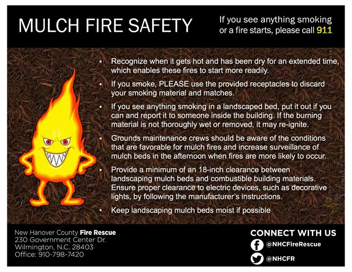 Mulch is a combustible material that can be easily ignited by improperly discarded smoking materials. Hundreds of small and large fires are started this way every year. The risk is that what starts as a small outdoor mulch fire can quickly spread to buildings. A mulch fire can be well underway before someone notices or is alerted by smoke alarms or sprinkler systems activating. #BeSafe #Call911 #NHCFR
